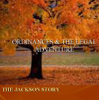 Ordinances & the Legal Adventure - The Jackson Story